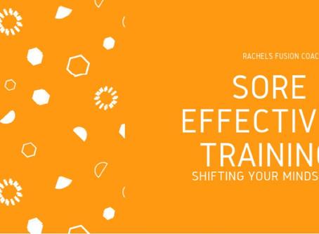 Sore = Effective Training. Shifting Your Mindset