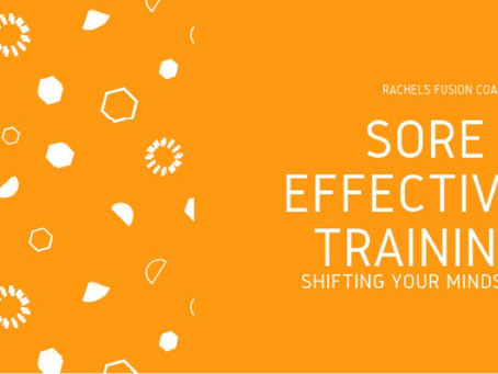Sore = Effective Training. Shifting Your Mindset