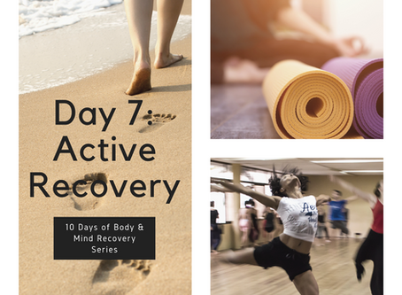 10 Day of Body & Mind Recovery Series, Day 7: Active Recovery