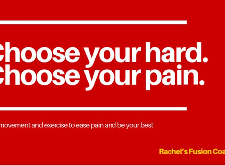 Choose your hard. Choose your pain.