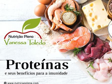 Reforce a sua imunidade com as proteínas!