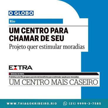 O Vereador Thiago K. Ribeiro apoia a revitalização do Centro do Rio