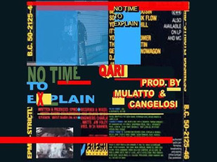 """Qari """"No Time To Expalin"""" EP Out Now!!! Produced By Mulatto Beats and Cangelosiii"""