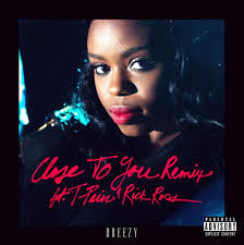 """Dreezy ft Rick Ross and T Pain """"Close To  You (REMIX)"""""""