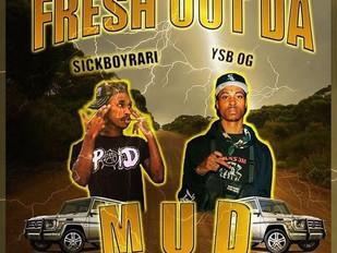 "SickBoyRari x YSB OG ""Fresh Out Da Mud"""