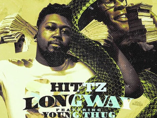 "Dropping Soon Hittz ""Long Way"" Featuring Young Thug"