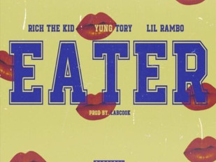 """Yung Tory Featuring Rich The Kid, Lil Rambo """"Eater"""""""