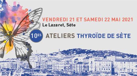 10es Ateliers Thyroïde de Sète
