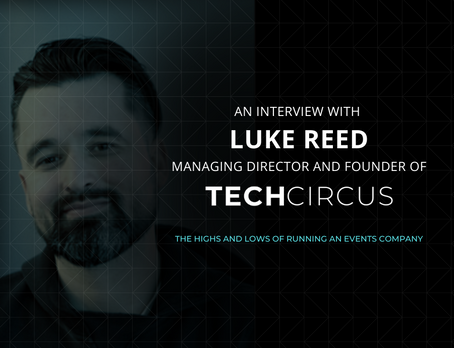 An Interview with Luke Reed, Managing Director and Founder of Tech Circus