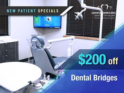 Sunrise Emergency Dental Salem_New Patient Specials_$200 off Dental Bridge.jpg