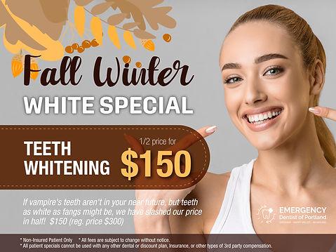 Emergency Dentist of Portland_Fall Winter White Special.jpg