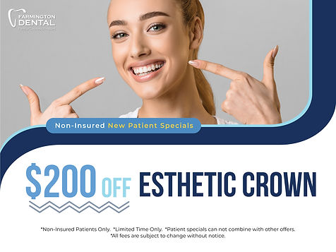 Farmington Dental_$200 off esthetic crown1200X900_June 2021.jpg