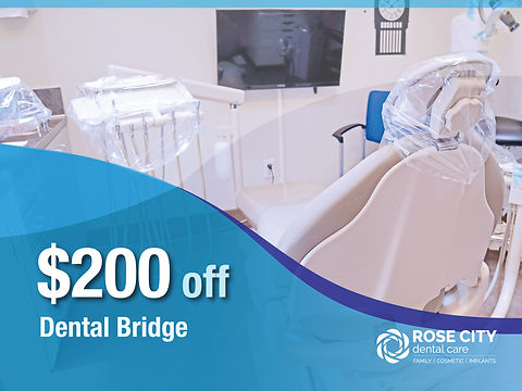 Rose City Dental Care_Nob-Insured New Patient Specials_$200 off dental bridge.jpg