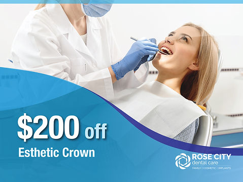 Rose City Dental Care_Nob-Insured New Patient Specials_$200 off Esthetic Crown.jpg
