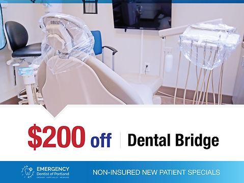 Emergency Dentist of Portland_Non-Insured New Patient Specials_$200 off dental bridge.jpg