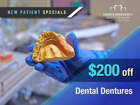 Sunrise Emergency Dental Salem_New Patient Specials_$200 off Dental Dentures.jpg