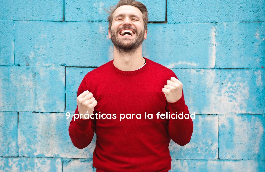 9 prácticas para la felicidad