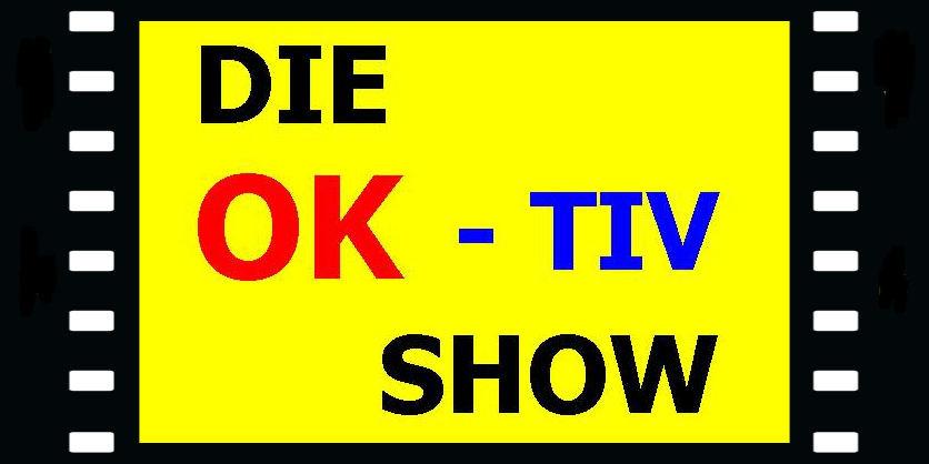 """DIE OK-TIV SHOW"""