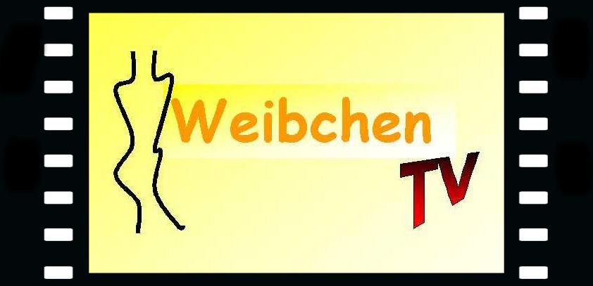 """""""WEIBCHEN TV"""" - das Frauenmagazin"""