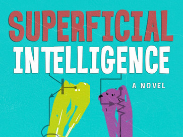 Superficial Intelligence Out Now (pre-order)!