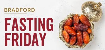 Bradford Fastathon: #FastingFriday 22nd May