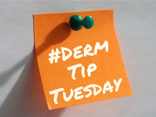 #DermTipTuesday, Today & Every Tuesday