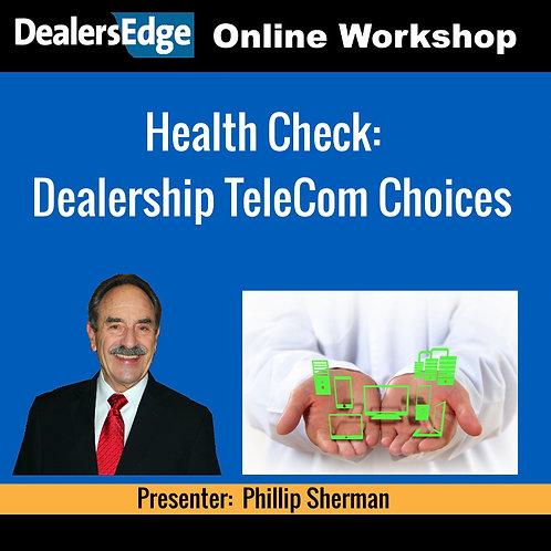 Health Check:  Dealership TeleCom Choices