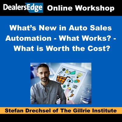 What's New in Auto Sales Automation - What Works? - What is Worth the Cost?