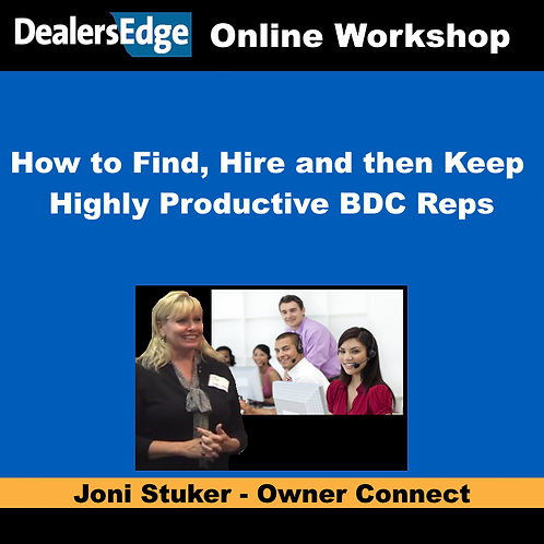 How to Find, Hire and then Keep Highly Productive BDC Reps