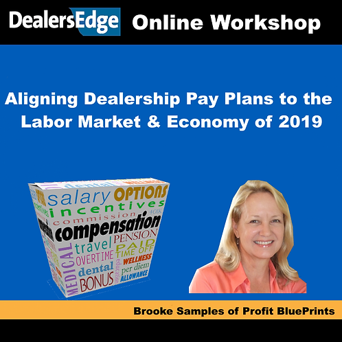 Aligning Dealership Pay Plans to the Labor Market & Economy of 2019
