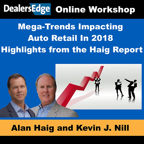 Mega-Trends Impacting Auto Retail In 2018… Highlights from the Haig Report