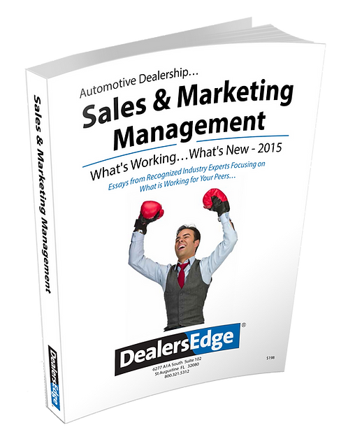 Dealership Sales & Marketing Management... What's Working... What's New...2015
