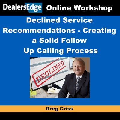 Declined Service Recommendations - Creating a Solid Follow Up Calling Process