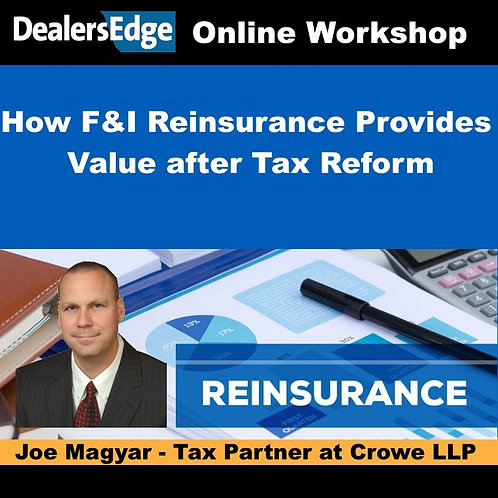 How F&I Reinsurance Provides Value after Tax Reform