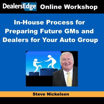 In-House Process for Preparing Future GMs and Dealers for Your Auto Group