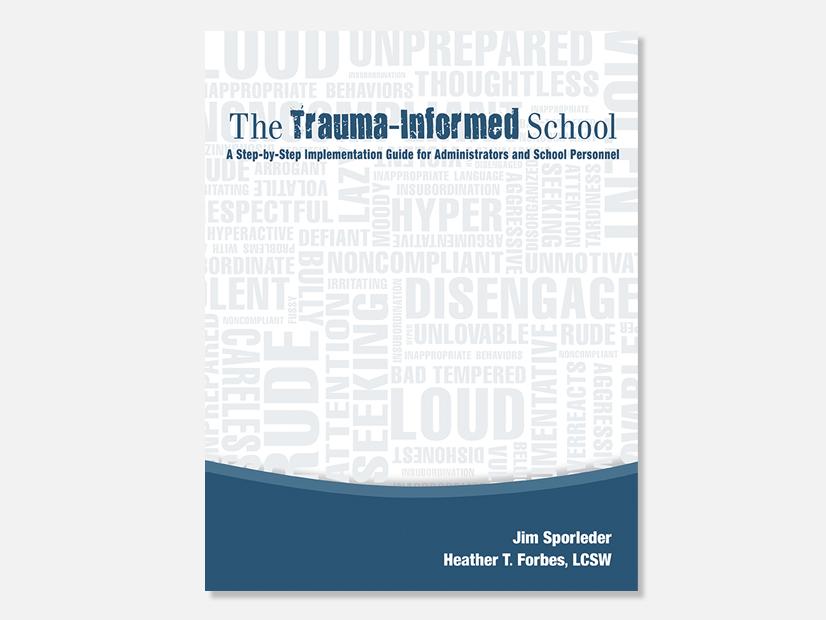The Trauma-Informed School