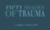 Fifty Shades of Trauma.png