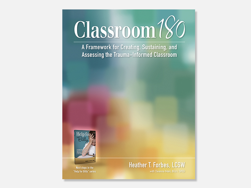Classroom180: A Framework for Creating, Sustaining, and Assessing the Trauma-Informed Classroom