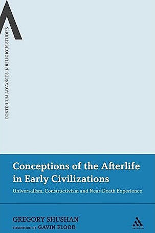 Buy Conceptions of the Afterlife in Early Civilizations by Gregory Shushan