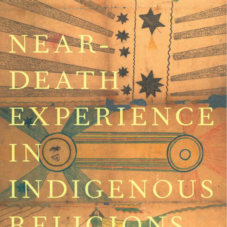 New book!  Near-Death Experience in Indigenous Religions
