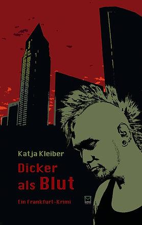 Cover Krimi Dicker als Blut. Ein Punker guckt melancholisch, im Hintergrund die Frankfurter Bankentürme. Frankfurt Krimi.