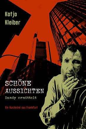 Cover des Kurzkrimis schöne Aussichten. Ein Obdachloser vor den Frankfurter Bankentürmen.