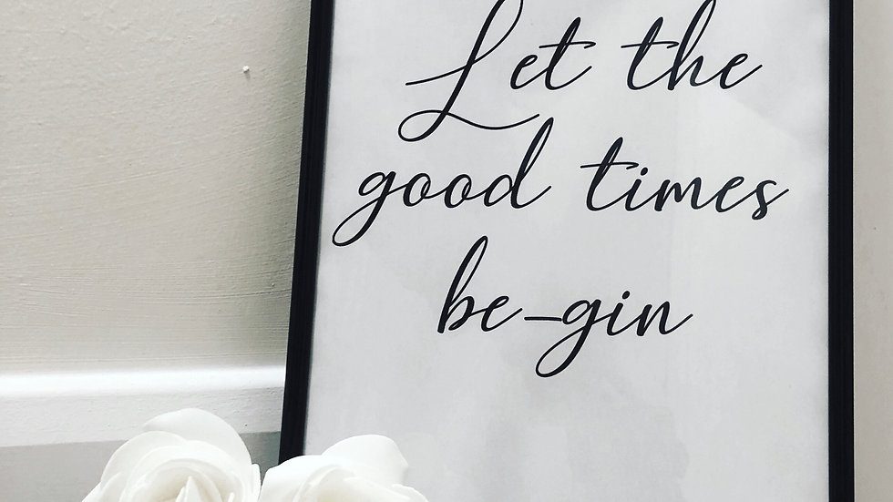 Let The Good Times Be-Gin