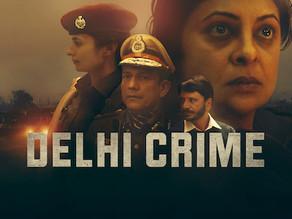 DELHI CRIME: WINNER OF INTERNATIONAL EMMY AWARD