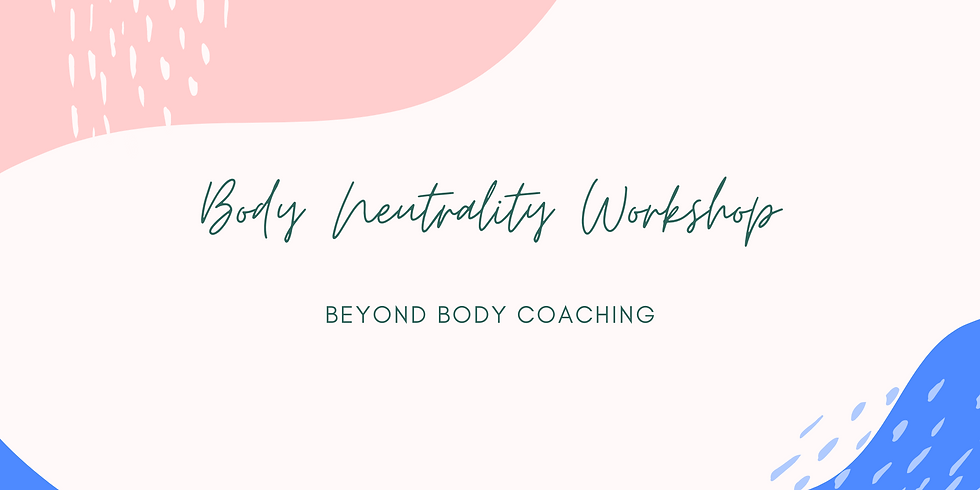 Sold Out: Body Neutrality | Learn to Live Beyond Your Body | October 2020