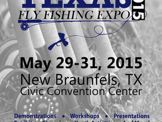Its Heating Up at the Texas Fly Fishing Expo - May 29-31, 2015