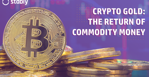Crypto Gold: The Return of Commodity Money