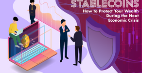 Stablecoins: How To Protect Your Wealth During The Next Economic Crisis