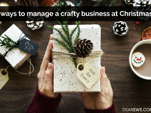 6 ways to manage a craft business at Christmas