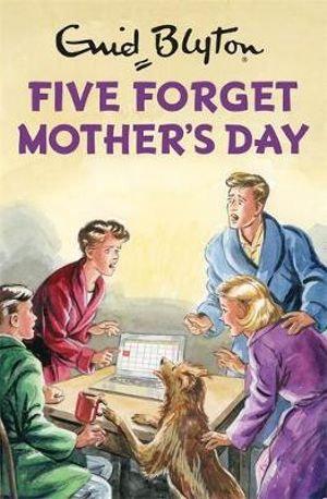 Five Forget Mother's Day, Enid Blyton; Bruno Vincent